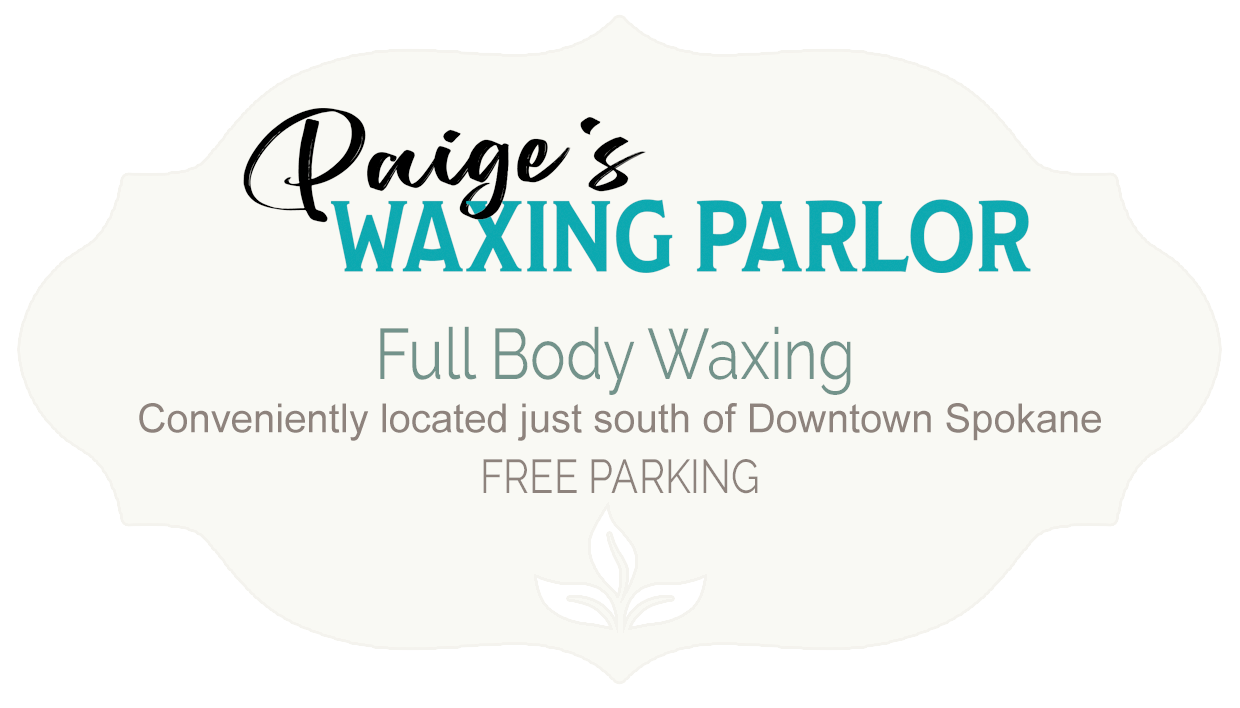 Paige's Waxing Parlor - Full Body Waxing. Conveniently located just south of Downtown Spokane. Free Parking