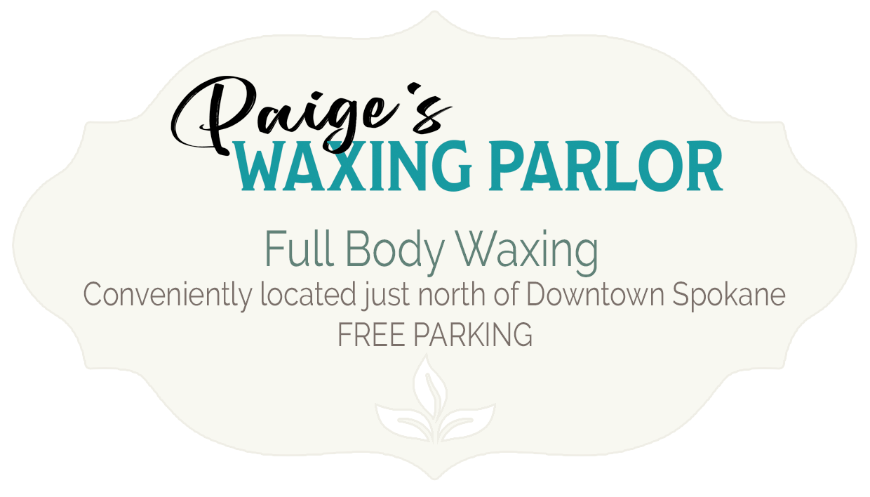 Paige's Waxing Parlor - Full Body Waxing. Conveniently located just north of Downtown Spokane. Free Parking